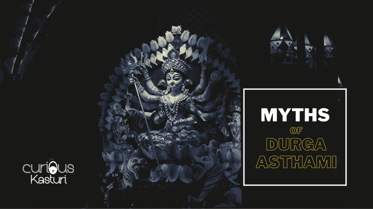 6 Folklores (Myths) & Truth Following Durga/Navratri Ashtami Celebration